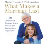 What Makes a Marriage Last by  Marlo Thomas audiobook