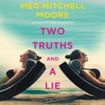 Two Truths and a Lie by  Meg Mitchell Moore audiobook
