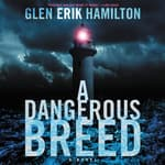 A Dangerous Breed by  Glen Erik Hamilton audiobook