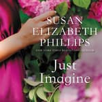 Just Imagine by  Susan Elizabeth Phillips audiobook