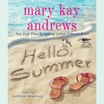 Hello, Summer by  Mary Kay Andrews audiobook