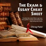 The Exam & Essay Cheat Sheet by  Chirag Patel audiobook