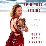 Spiritual Spring by  Ruby Rose Taylor audiobook