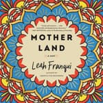 Mother Land by  Leah Franqui audiobook