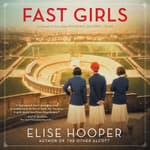 Fast Girls by  Elise Hooper audiobook