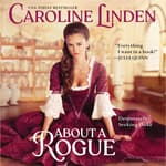 About a Rogue by  Caroline Linden audiobook