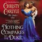 Nothing Compares to the Duke by  Christy Carlyle audiobook