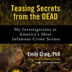 Teasing Secrets from the Dead by  Emily Craig PhD audiobook