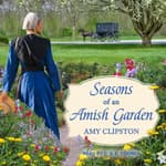Seasons of an Amish Garden by  Amy Clipston audiobook