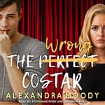 The Wrong Costar by  Alexandra Moody audiobook