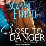 Close To Danger by  Suzanne Ferrell audiobook