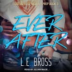 Ever After by  L.E. Bross audiobook
