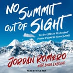 No Summit out of Sight by  Jordan Romero audiobook