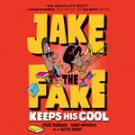 Jake the Fake Keeps His Cool by  Craig Robinson audiobook