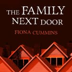 The Family Next Door by  Fiona Cummins audiobook