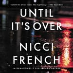 Until It's Over by  Nicci French audiobook