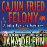 Cajun Fried Felony by  Jana DeLeon audiobook