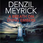 A Breath on Dying Embers by  Denzil Meyrick audiobook