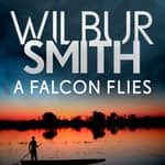 A Falcon Flies by  Wilbur Smith audiobook