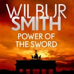 Power of the Sword by  Wilbur Smith audiobook