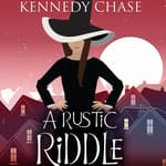 A Rustic Riddle by  Kennedy Chase audiobook
