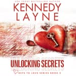 Unlocking Secrets by  Kennedy Layne audiobook