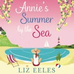 Annie's Summer by the Sea by  Liz Eeles audiobook