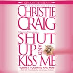 Shut Up and Kiss Me by  Christie Craig audiobook