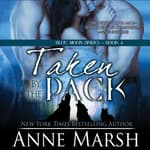Taken by the Pack by  Anne Marsh audiobook