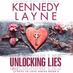Unlocking Lies by  Kennedy Layne audiobook