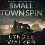 Small Town Spin by  LynDee Walker audiobook