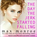The Day the Jerk Started Falling by  Max Monroe audiobook