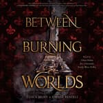 Between Burning Worlds by  Jessica Brody audiobook