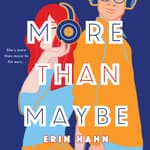 More Than Maybe by  Erin Hahn audiobook