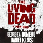 The Living Dead by  Daniel Kraus audiobook