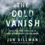 The Cold Vanish by  Jon Billman audiobook