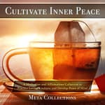 Cultivate Inner Peace by  Meta Collections audiobook