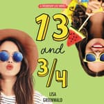 Friendship List #4: 13 and 3/4 by  Lisa Greenwald audiobook
