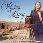 A Vision of Lucy by  Margaret Brownley audiobook