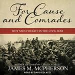 For Cause and Comrades by  James M. McPherson audiobook