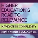 Higher Education's Road to Relevance by  Susan A. Ambrose audiobook