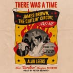 There Was a Time by  Alan Leeds audiobook