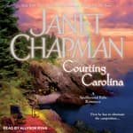 Courting Carolina by  Janet Chapman audiobook