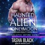 Haunted Alien Honeymoon by  Tasha Black audiobook