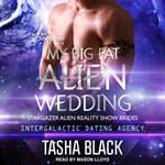 My Big Fat Alien Wedding by  Tasha Black audiobook