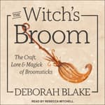 The Witch's Broom by  Deborah Blake audiobook