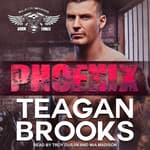 Phoenix by  Teagan Brooks audiobook