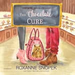 The Chocolate Cure by  Roxanne Snopek audiobook