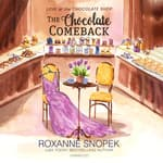 The Chocolate Comeback by  Roxanne Snopek audiobook
