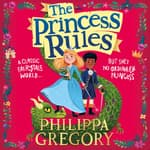 The Princess Rules by  Philippa Gregory audiobook